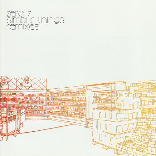 Play & Download Simple Things: Remixes by Zero 7 | Napster