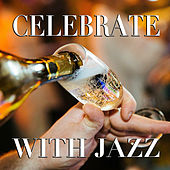 Celebrate With Jazz by Various Artists