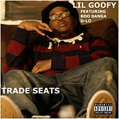 Trade Seats by Lil Goofy