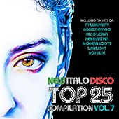 New Italo Disco Top 25 Compilation, Vol. 7 by Various Artists