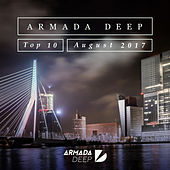 Armada Deep Top 10 - August 2017 by Various Artists