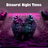 Binaural Night Times by Binaural Beats Brainwave Entrainment