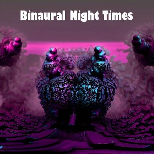 Binaural Night Times by Binaural Beats Brainwave Entrainment