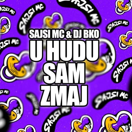 U Hudu Sam Zmaj by Sajsi MC