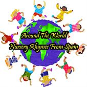 Around The World Nursery Rhymes From Spain by Nursery Rhymes
