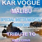 Malibu (Special Instrumental Versions)[Tribute To Miley Cyrus] by Kar Vogue