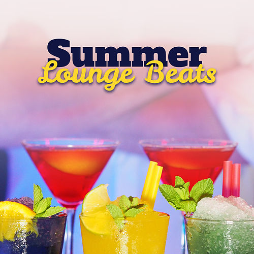 Summer Lounge Beats – Ibiza Chill Out, Electronic Music, Dancefloor, Beach Party, Summer Chill Out 2017, Good Energy de Chill Out