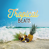 Tropical Beats – Soft Sounds to Relax, Easy Listening, Chill Out Island, Relaxing Beats by Today's Hits!
