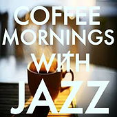 Coffee Mornings With Jazz de Various Artists