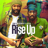 Rise Up (feat. Sizzla) - Single by Tonyd Clutcheye