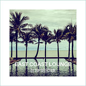 East Coast Lounge: Dj Top Selection by Various Artists