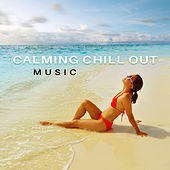 Calming Chill Out Music – Soft Sounds to Relax, Chill Out Paradise, Miami Rest, Beach Lounge by Top 40