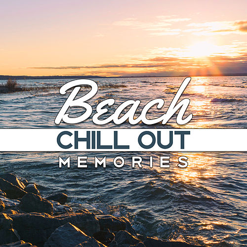 Beach Chill Out Memories – Soft Music to Relax, Easy Listening, Stress Relief, Summer Beach Lounge de Chill Out