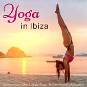 Yoga in Ibiza – Summer 2017 Beach Yoga Songs, Nature Sounds Relaxation by Various Artists