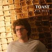 Toast by Big Bill