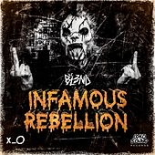 Infamous Rebellion by DJ Bl3nd