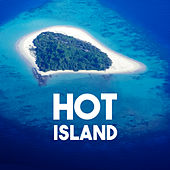 Hot Island – Beach Music, Oasis of Harmony, Inner Zen, Holiday Chill Out, Pure Relaxation, Beach Chill, Deep Sun by Cafe Ibiza