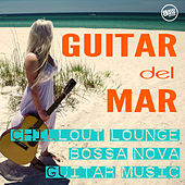 Guitar del Mar - Chillout Lounge Bossa Nova Guitar Music by Various Artists