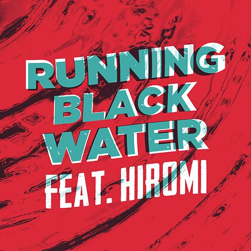 Running Black Water by David Fiuczynski