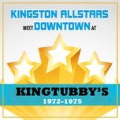Kingston Allstars Meet Downtown at King Tubbys 1972-1975 by Various Artists