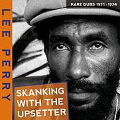 Skanking with the Upsetter Rare Dubs 197-1974 by The Upsetters