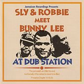 Sly & Robbie Meet Bunny Lee at Dub Station by Sly and Robbie