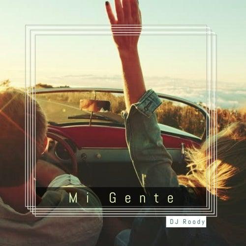 Mi Gente by DJ Roody