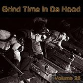 Grind Time in Da Hood, Vol. 25 by Various Artists