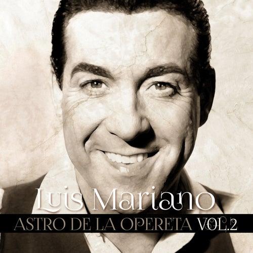 Luis Mariano - Astro de la Opereta Vol. 2 de Luis Mariano