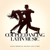 Couple Dancing Latin Music (Salsa, Merengue, Bachata and Cumbia) by Various Artists
