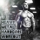 Heavy Metal Hardcore Workout by Various Artists