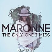 The Only One I Miss (Spotify Exclusive) by Maronne