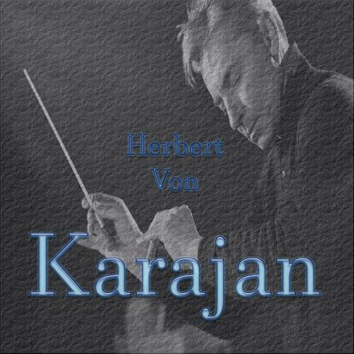 Herbert Von Karajan by Herbert Von Karajan