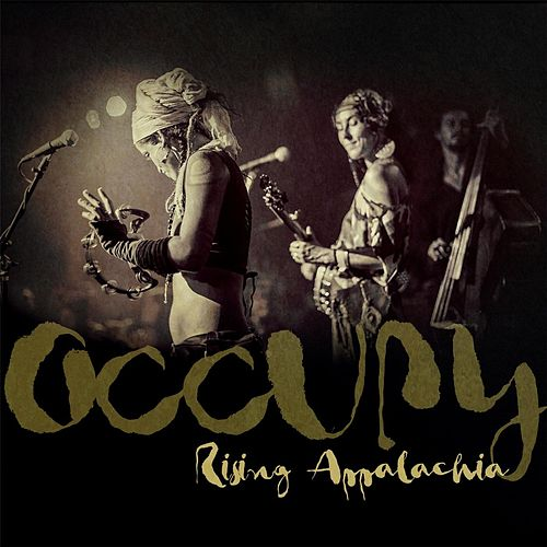Occupy (Live) by Rising Appalachia