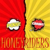 Pow! Crash! by HoneyRiders