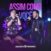 Assim Como Você (Ao Vivo) by João Neto & Frederico