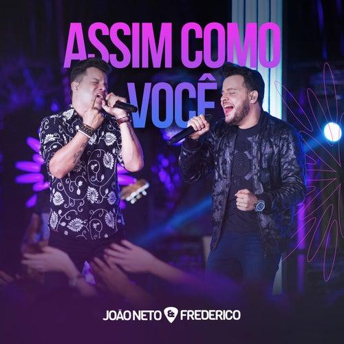 Assim Como Você (Ao Vivo) de João Neto & Frederico