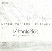 Telemann: 12 Fantasias by Mutsuyuki Motomura