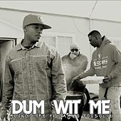 Dum Wit Me by Young Life