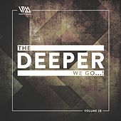 The Deeper We Go..., Vol. 28 by Various Artists