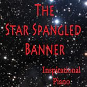 The Star Spangled Banner - Inspirational Piano by Steven C