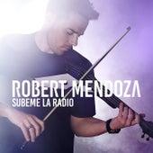 Subeme La Radio de Robert Mendoza