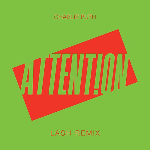 Attention (Lash Remix) by Charlie Puth