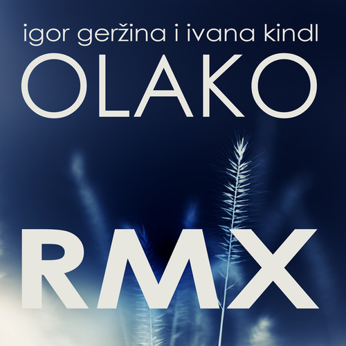 Olako (RMX) by Ivana Kindl