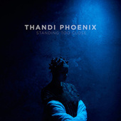 Standing Too Close by Thandi Phoenix