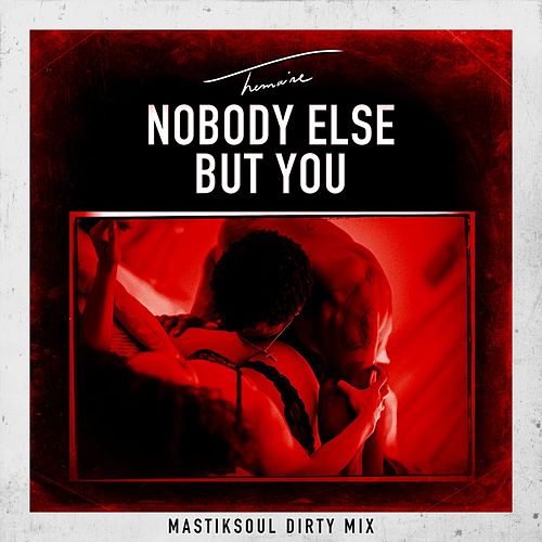 Nobody Else But You (Mastiksoul Dirty Mix) de Trey Songz