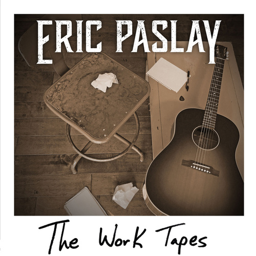 The Work Tapes by Eric Paslay