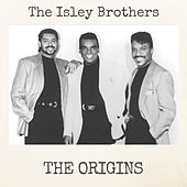 The Origins von The Isley Brothers