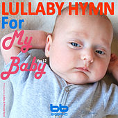Lullaby Hymn for My Baby, Ver. 12 by Lullaby