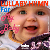 Lullaby Hymn for My Baby, Ver. 13 by Lullaby